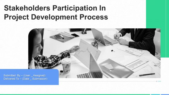 Stakeholders Participation In Project Development Process Ppt PowerPoint Presentation Complete Deck With Slides