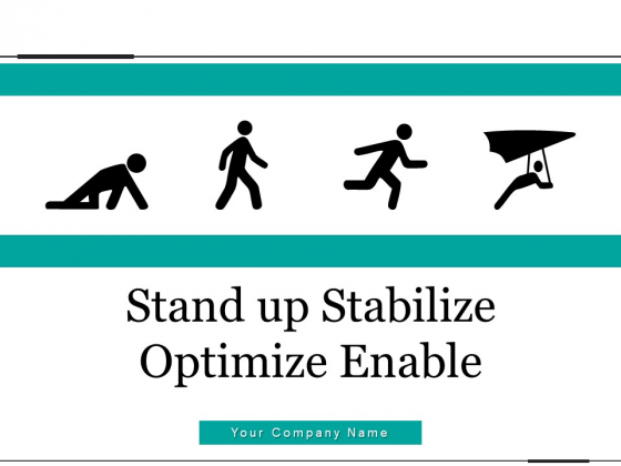 Stand_Up_Stabilize_Optimize_Enable_Silhouettes_Process_Ppt_PowerPoint_Presentation_Complete_Deck_Slide_1