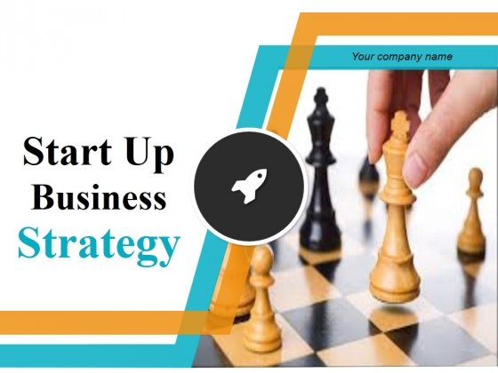 Start Up Business Strategy Ppt PowerPoint Presentation Complete Deck With Slides