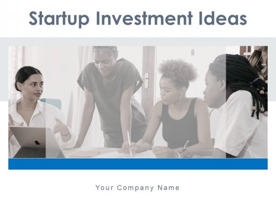 Startup Investment Ideas Ppt PowerPoint Presentation Complete Deck With Slides