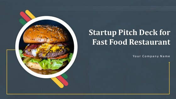 Startup Pitch Deck For Fast Food Restaurant Ppt PowerPoint Presentation Complete Deck With Slides