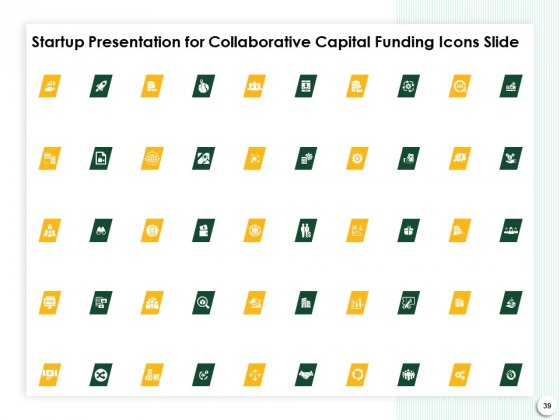 Startup_Presentation_For_Collaborative_Capital_Funding_Ppt_PowerPoint_Presentation_Complete_Deck_With_Slides_Slide_39