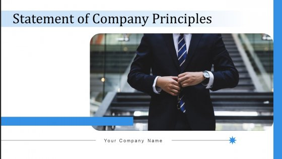 Statement Of Company Principles Ppt PowerPoint Presentation Complete With Slides