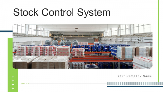 Stock Control System Ppt PowerPoint Presentation Complete Deck With Slides