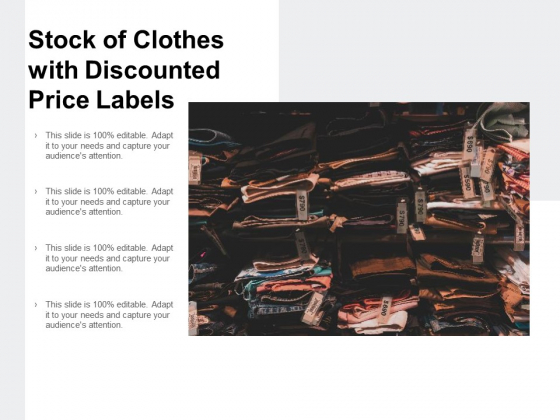 Stock Of Clothes With Discounted Price Labels Ppt PowerPoint Presentation File Example