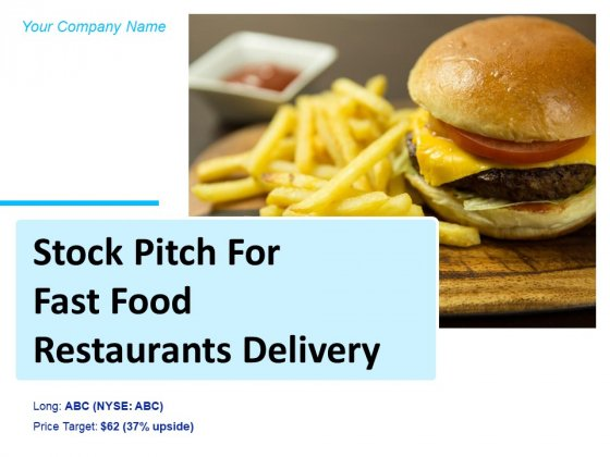 Stock Pitch For Fast Food Restaurants Delivery Ppt PowerPoint Presentation Complete Deck With Slides