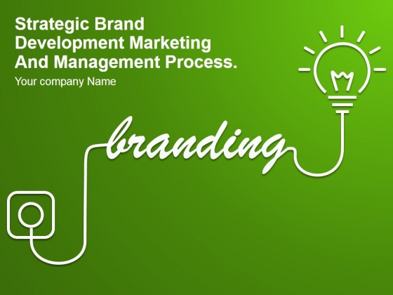 Strategic Brand Development Marketing And Management Process Ppt PowerPoint Presentation Complete Deck With Slides