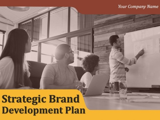 Strategic Brand Development Plan Ppt PowerPoint Presentation Complete Deck With Slides
