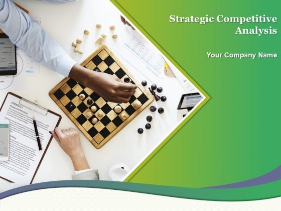 Strategic Competitive Analysis Ppt PowerPoint Presentation Complete Deck With Slides