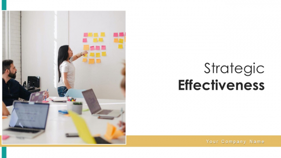 Strategic Effectiveness Technology Process Ppt PowerPoint Presentation Complete Deck With Slides