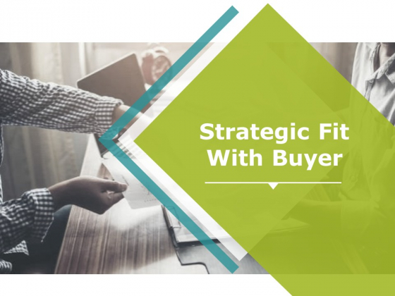 Strategic Fit With Buyer Ppt PowerPoint Presentation Infographics Microsoft