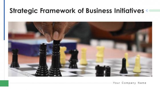 Strategic Framework Of Business Initiatives Planning Improvement Ppt PowerPoint Presentation Complete Deck With Slides
