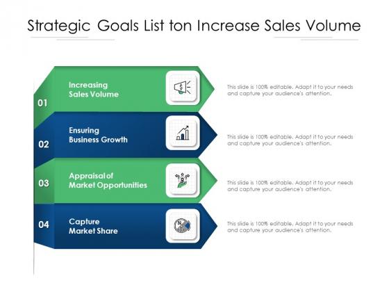 Strategic Goals List Ton Increase Sales Volume Ppt PowerPoint Presentation Gallery Graphics Template PDF