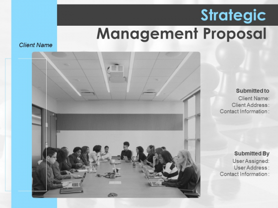 Strategic Management Proposal Ppt PowerPoint Presentation Complete Deck With Slides