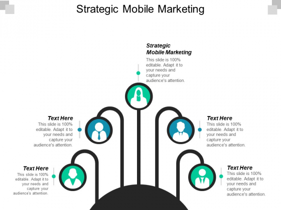 Strategic Mobile Marketing Ppt PowerPoint Presentation Slides Deck Cpb