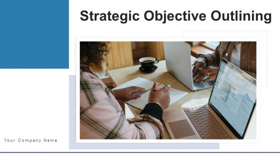 Strategic Objective Outlining Awareness Ppt PowerPoint Presentation Complete Deck With Slides