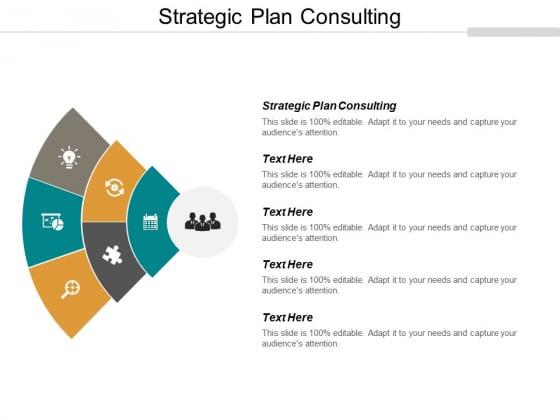 Strategic Plan Consulting Ppt PowerPoint Presentation Model Design Ideas Cpb