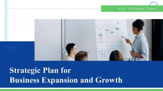Strategic Plan For Business Expansion And Growth Ppt PowerPoint Presentation Complete Deck With Slides