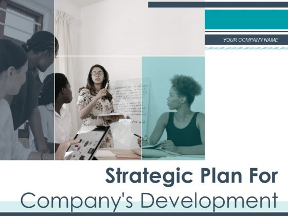 Strategic Plan For Companys Development Ppt PowerPoint Presentation Complete Deck With Slides