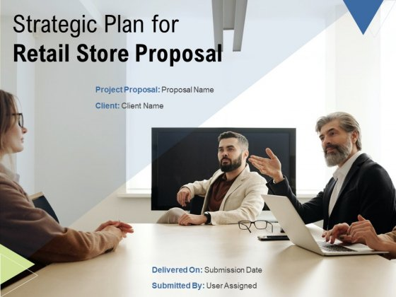 Strategic Plan For Retail Store Proposal Ppt PowerPoint Presentation Complete Deck With Slides