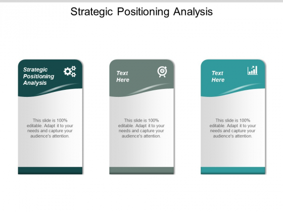 Strategic Positioning Analysis Ppt PowerPoint Presentation Pictures Example Topics Cpb