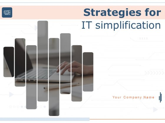 Strategies For IT Simplification Ppt PowerPoint Presentation Complete Deck With Slides