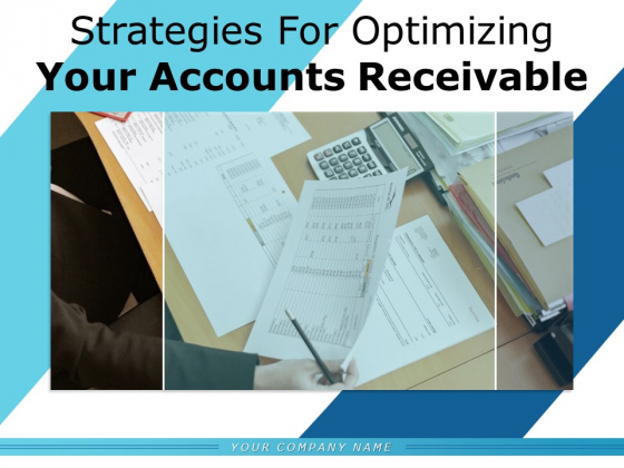 Strategies For Optimizing Your Accounts Receivable Communication Collaboration Customer Ppt PowerPoint Presentation Complete Deck