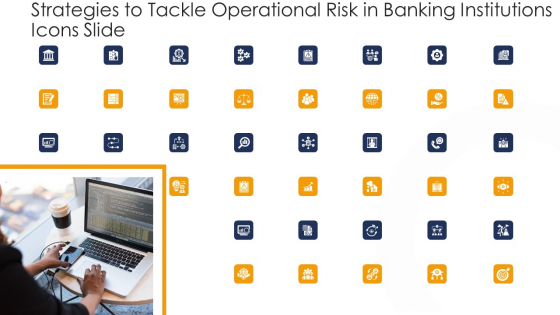 Strategies To Tackle Operational Risk In Banking Institutions Icons Slide Summary PDF
