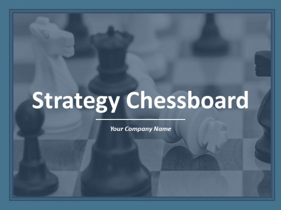 Strategy Chessboard Ppt PowerPoint Presentation Complete Deck With Slides