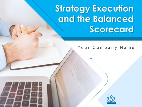 Strategy Execution And The Balanced Scorecard Ppt PowerPoint Presentation Complete Deck With Slides