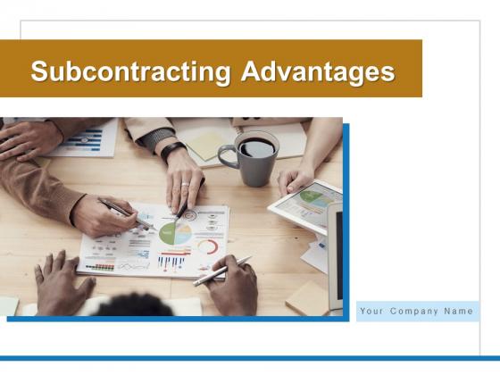 Subcontracting_Advantages_Process_Ppt_PowerPoint_Presentation_Complete_Deck_Slide_1