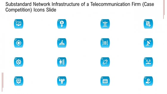Substandard Network Infrastructure Of A Telecommunication Firm Case Competition Icons Slide Download PDF