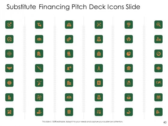 Substitute_Financing_Pitch_Deck_Ppt_PowerPoint_Presentation_Complete_Deck_With_Slides_Slide_40