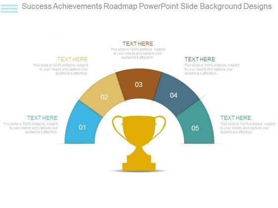 Success Achievements Roadmap Powerpoint Slide Background Designs