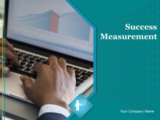 Success Measurement Ppt PowerPoint Presentation Complete Deck With Slides