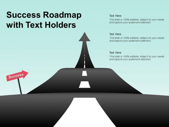 Success Roadmap With Text Holders Ppt PowerPoint Presentation Slides Ideas
