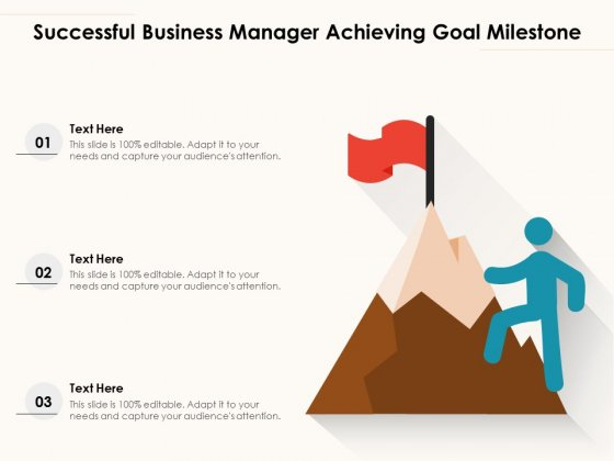 Successful Business Manager Achieving Goal Milestone Ppt PowerPoint Presentation Gallery Layouts PDF