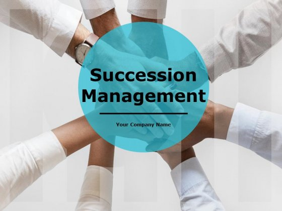 Succession Management Ppt PowerPoint Presentation Complete Deck With Slides