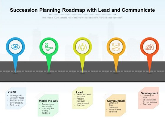 Succession Planning Roadmap With Lead And Communicate Ppt PowerPoint Presentation Infographics Mockup PDF