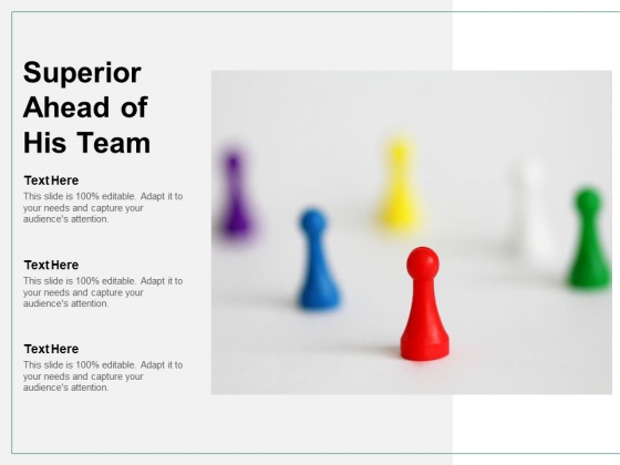 Superior Ahead Of His Team Ppt PowerPoint Presentation Templates