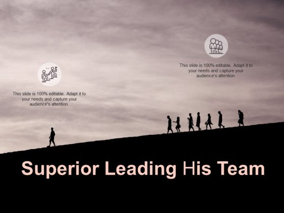 Superior Leading His Team Ppt PowerPoint Presentation Show Backgrounds