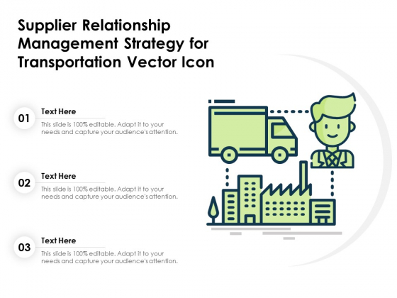 Supplier_Relationship_Management_Strategy_For_Transportation_Vector_Icon_Ppt_PowerPoint_Presentation_Infographic_Template_Outline_PDF_Slide_1