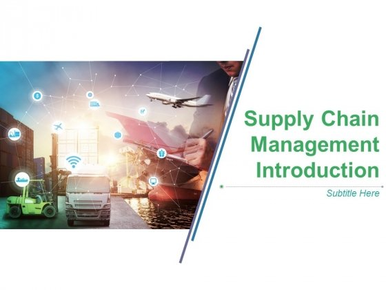 Supply Chain Management Introduction Ppt PowerPoint Presentation Complete Deck With Slides