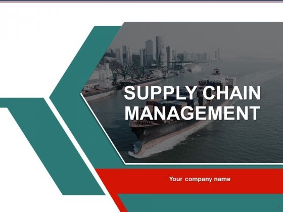 Supply Chain Management Ppt PowerPoint Presentation Complete Deck With Slides