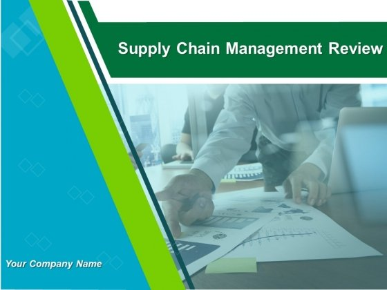 Supply Chain Management Review Ppt PowerPoint Presentation Complete Deck With Slides