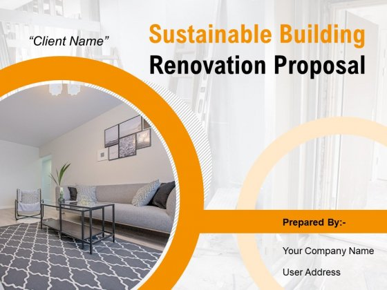 Sustainable Building Renovation Proposal Ppt PowerPoint Presentation Complete Deck With Slides