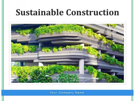Sustainable Construction Energy Conservation Ppt PowerPoint Presentation Complete Deck