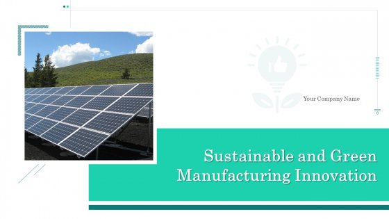 Sustainable Green Manufacturing Innovation Ppt PowerPoint Presentation Complete With Slides