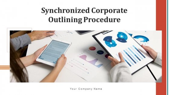 Synchronized Corporate Outlining Procedure Training Ppt PowerPoint Presentation Complete Deck With Slides