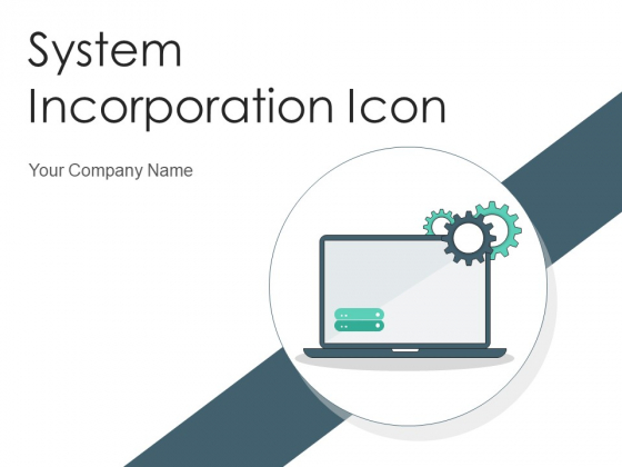 System Incorporation Icon Arrows Computer Ppt PowerPoint Presentation Complete Deck With Slides